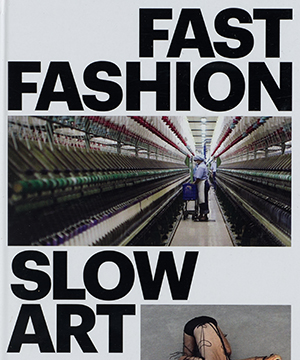 Thumbnail image of a cover of Fast Fashion Slow Art for Bowdoin College Museum of Art