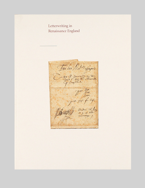Thumbnail image of the cover of the Letterwriting in Renaissance England catalogue for the Folger Shakespeare Library.