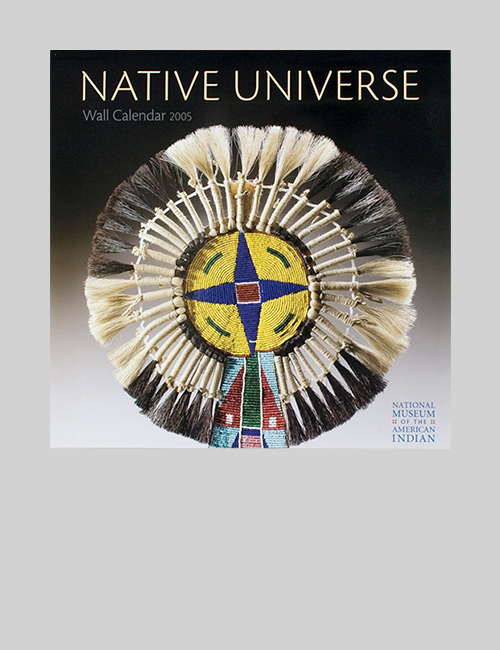 Thumbnail image of the Native Universe calendar for the National Museum of the American Indian.