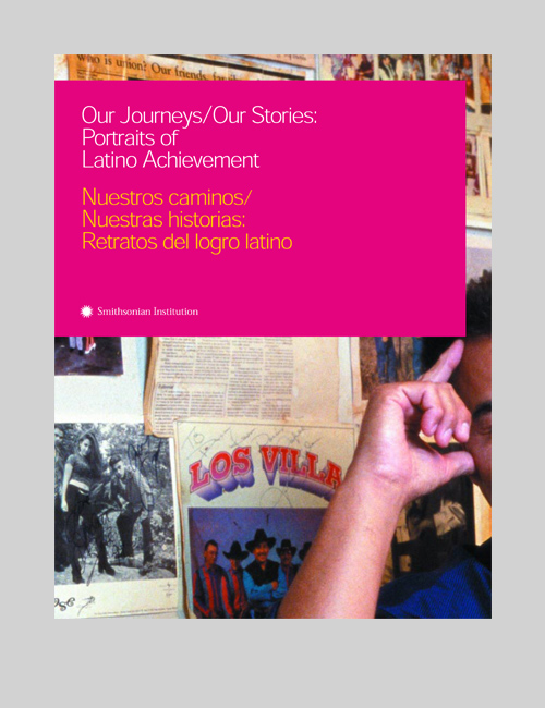 Thumbnail image of Our Journeys Our Stories: Portraits of Latino Achievement for the Smithsonian Institution Traveling Exhibition Service.