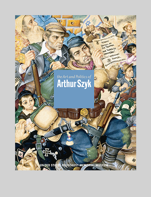 Thumbnail image of the cover of the Art and Politics of Arthur Szyk catalogue for the United States Holocaust Memorial Museum.