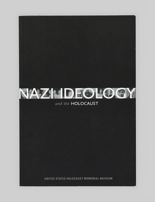 Thumbnail image of the cover of the Nazi Ideology catalogue for the United States Holocaust Memorial Museum.